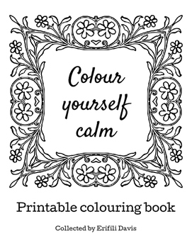Colour yourself calm: Art therapy printable colouring book