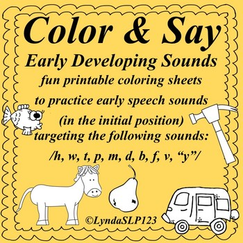Color & Say: Early Developing Sounds (articulation therapy)