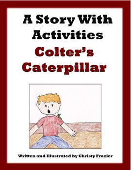 Colter's Caterpillar A Story With Activities