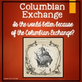 Columbian Exchange?  Is the World Better Because of the Co