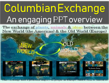 Columbian Exchange: Products from the Old World & New World