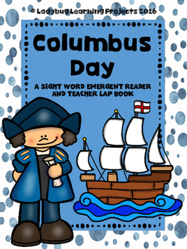 Columbus Day  (A Sight Word Emergent Reader and Teacher Lap Book)