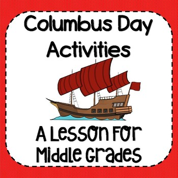 Columbus Day (Christopher Columbus) Activities for Middle Grades