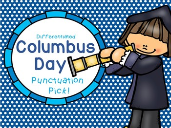Columbus Day Punctuation Pick! Sentence Practice (Literacy Center)