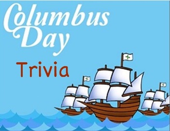 Columbus Day Trivia and More