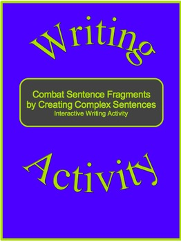 Combat Sentence Fragments by Creating Complex Sentences-Interactive Writing