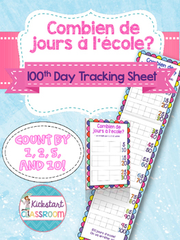 Combien de jours à l'école - 100th Day Tracker with ten frame (French Version)