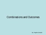 Combinations and Outcomes