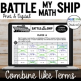 Combine Like Terms Activity | Battle My Math Ship Game | Print and Digital