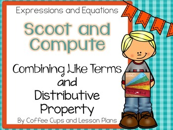 Combine Like Terms Distributive Property Scoot and Compute