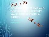 Combine Like Terms and Distributive Property Walk Around or Gallery Walk Riddle