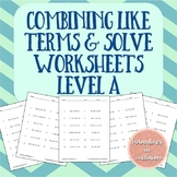 Combine Like Terms and Solve Worksheets - Level A ( All Po