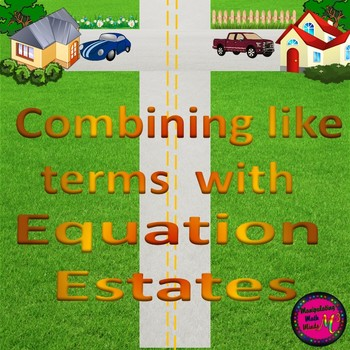 "Combine Like Terms with ""Equation Estates"""