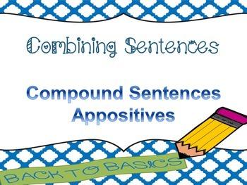 Combine Sentences: Compound Sentences, Appositives, Compou