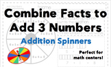 Combine to Add 3 Numbers Math Center Addition Spinner - K, 1, 2