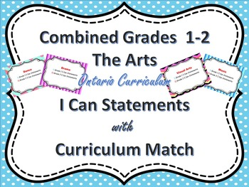 Combined 1-2 I Can Statements for The Arts (Ontario Aligned)