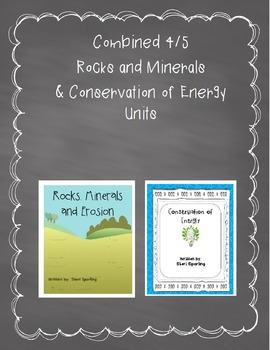 Combined Rocks and Minerals and Conservation of Energy 4/5 Units