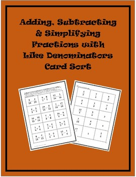 Combining (Add/Subtract) Fractions with Like Denominators Card Match