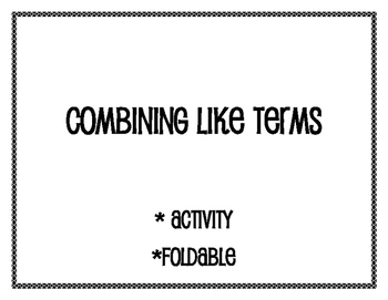 Combining LIke Terms - Introduction Activity and Foldable