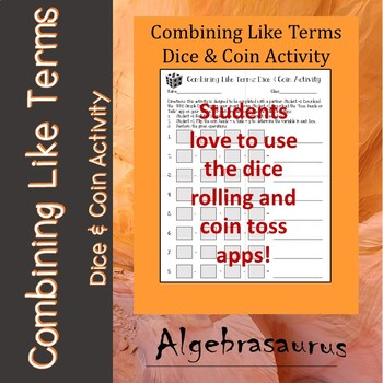 Combining Like Terms Activity Using Dice and Flipping a Coin Activity