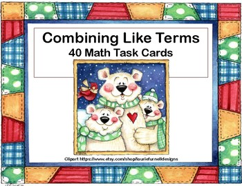 Combining Like Terms-Algebra-40 Task Cards-Winter