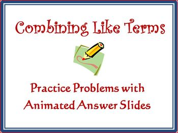 Combining Like Terms: Animated Algebraic Expressions [Prac