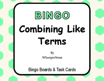 Combining Like Terms - BINGO and Task Cards