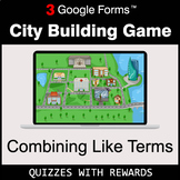 Combining Like Terms | City Building Game - Google Forms | Digital Rewards