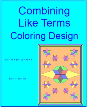 COMBINE LIKE TERMS: COLORING ACTIVITY #1