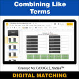 Combining Like Terms - Google Slides - Distance Learning -