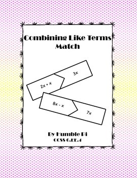 Combining Like Terms Match Up- CCSS 6.EE.4