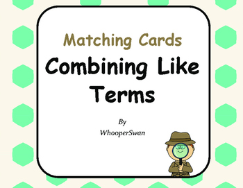 Combining Like Terms - Matching Cards