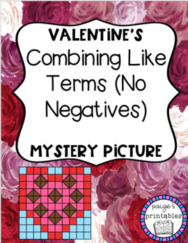 Combining Like Terms No Negatives VALENTINE'S DAY THEMED Mystery Picture