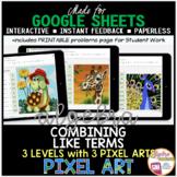 GOOGLE SHEETS Algebra 1 Digital Pixel Art Math Combining Like Terms
