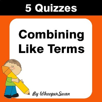 Combining Like Terms Quiz - Test - Assessment - Worksheets