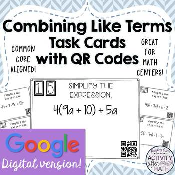 Combining Like Terms Task Cards with QR Codes GOOGLE Slide