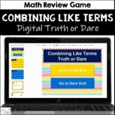 Combining Like Terms Truth or Dare Math Game for Google Classroom