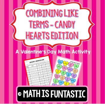 Combining Like Terms - Valentine's Day Candy Hearts Coloring