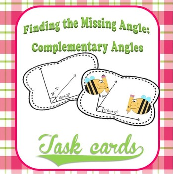 Find the Missing Angles:  ComplementaryAngles Task Cards