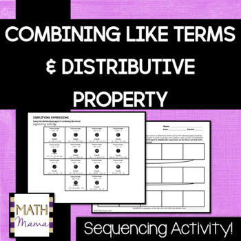 Combining Like Terms and Distributive Property - Sequencing Activity!