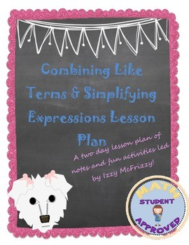 Combining Like Terms and Simplifying Expressions Unit Plan