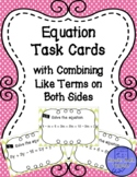 Combining Like Terms on Both Sides Equations Task Cards
