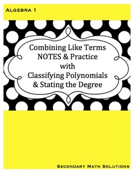 Combining Like Terms (with Classifying Polynomials)