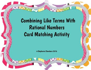 Combining Like Terms with Rational Numbers Card Matching Set