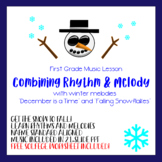 Combining Rhythm and Melody Winter-Themed Music Lesson