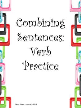 Combining Sentence Practice 1- Verbs