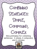 Combining Sentences:  Simple, Compound, and Complex