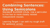 Combining Sentences Using Semicolons