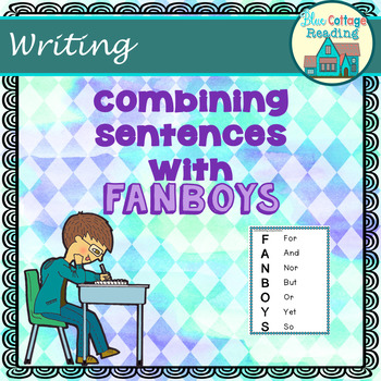 Combining Sentences with FANBOYS