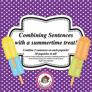 "Combining Sentences with a Summertime Treat by using the conjunction ""and""."
